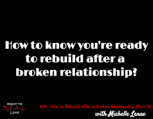 how to rebuild a relationship after breaking up