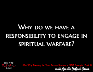 Why Praying for Your Future Spouse is NOT Enough (Part 3)