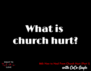 How to Heal From Church Hurt (Part 1)