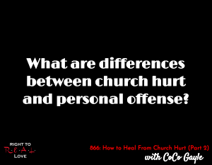 How to Heal From Church Hurt (Part 2)