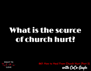 How to Heal From Church Hurt (Part 3)