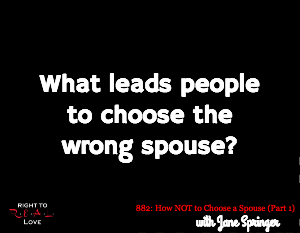 How NOT to Choose a Spouse (Part 1)
