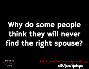 How NOT to Choose a Spouse (Part 3)
