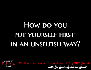 """How to Put Yourself First and Learn to Say """"NO"""" (Part 4)"""