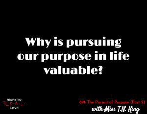 The Pursuit of Purpose (Part 2)