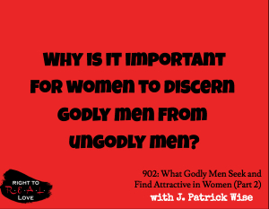 What Godly Men Seek and Find Attractive in Women (Part 2)