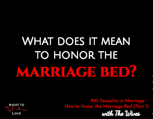 Sexuality in Marriage - How to Honor the Marriage Bed (Part 1)