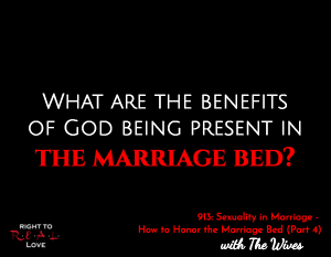 Sexuality in Marriage - How to Honor the Marriage Bed (Part 4)