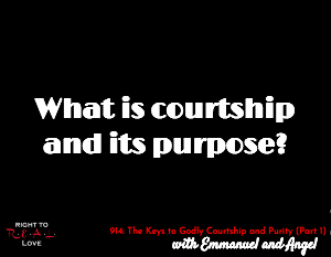The Keys to Godly Courtship and Purity (Part 1)