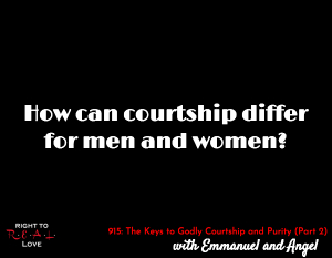 The Keys to Godly Courtship and Purity (Part 2)