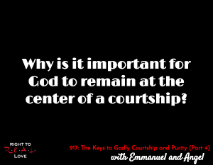 The Keys to Godly Courtship and Purity (Part 4)