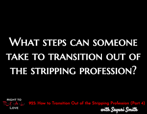 How to Transition Out of the Stripping Profession (Part 4)