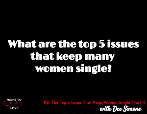 The Top 5 Issues That Keep Women Single (Part 1)