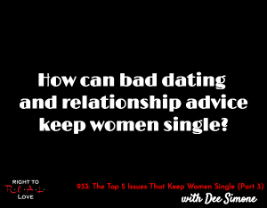 The Top 5 Issues That Keep Women Single (Part 3)