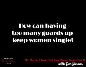 The Top 5 Issues That Keep Women Single (Part 4)