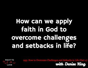How to Overcome Challenges and Setbacks in Life (Part 4)