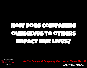 The Danger of Comparing Our Lives to Others (Part 1)