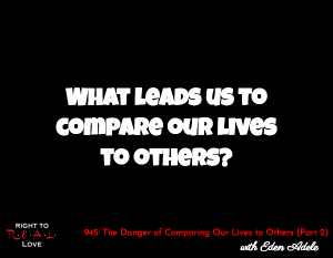 The Danger of Comparing Our Lives to Others (Part 2)