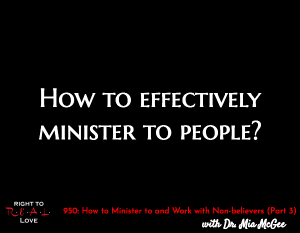 How to Minister to and Work with Non-believers (Part 3)