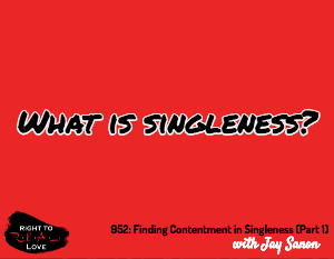 Finding Contentment in Singleness (Part 1)