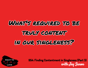 Finding Contentment in Singleness (Part 3)