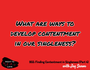 Finding Contentment in Singleness (Part 4)