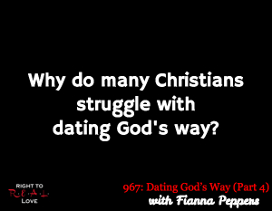 Dating God's Way (Part 4)