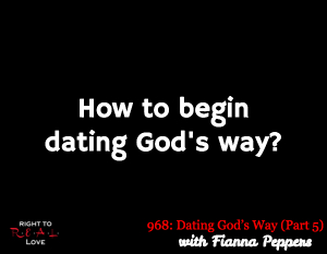 Dating God's Way (Part 5)