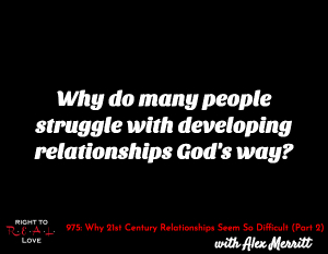 Why 21st Century Relationships Seem So Difficult (Part 2)