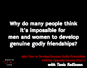 How to Develop Genuine Godly Friendships with the Opposite Gender (Part 1)