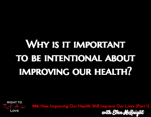 How Improving Our Health Will Improve Our Lives (Part 1)
