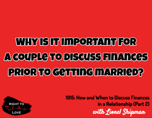 How and When to Discuss Finances in a Relationship (Part 2)