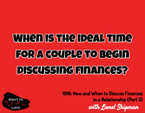 How and When to Discuss Finances in a Relationship (Part 3)