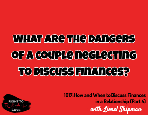 How and When to Discuss Finances in a Relationship (Part 4)