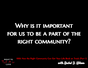 How the Right Community Can Get Your Life Back on Track (Part 1)