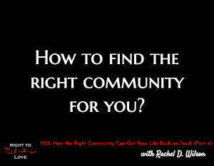 How the Right Community Can Get Your Life Back on Track (Part 4)