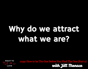 How to be The One Before You Find The One (Part 2)