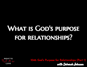 God's Purpose for Relationships (Part 1)
