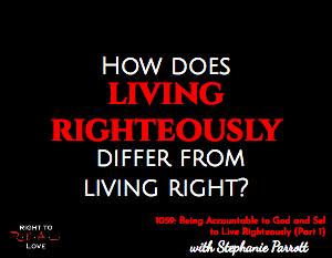 Being Accountable to God and Self to Live Righteously (Part 1)
