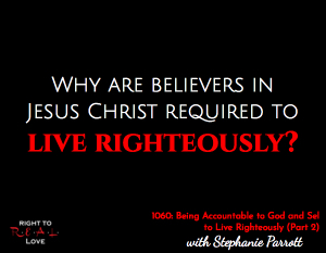 Being Accountable to God and Self to Live Righteously (Part 2)
