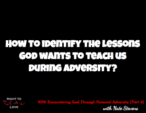 Encountering God Through Personal Adversity (Part 4)