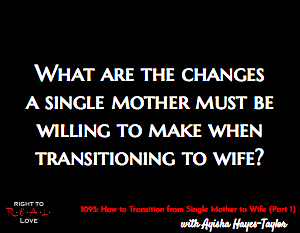 How to Transition from Single Mother to Wife (Part 1)