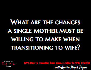 How to Transition from Single Mother to Wife (Part 2)