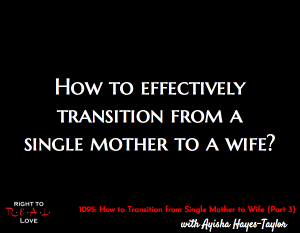 How to Transition from Single Mother to Wife (Part 3)