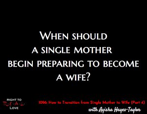 How to Transition from Single Mother to Wife (Part 4)