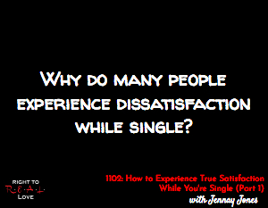 How to Experience True Satisfaction While You're Single (Part 1)