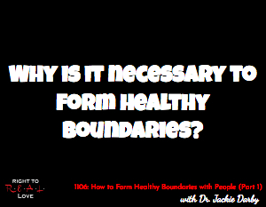 How to Form Healthy Boundaries with People (Part 1)