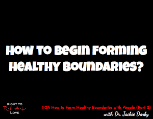 How to Form Healthy Boundaries with People (Part 2)