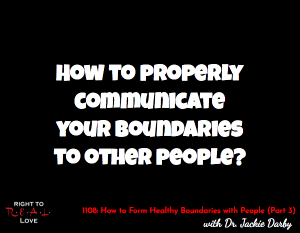 How to Form Healthy Boundaries with People (Part 3)