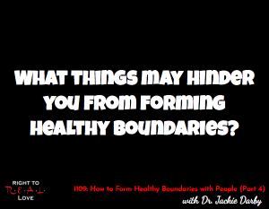 How to Form Healthy Boundaries with People (Part 4)